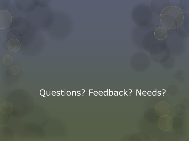 Questions? Feedback?