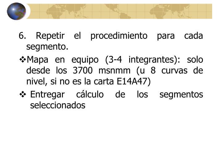 6. Repetir el procedimiento para cada segmento.