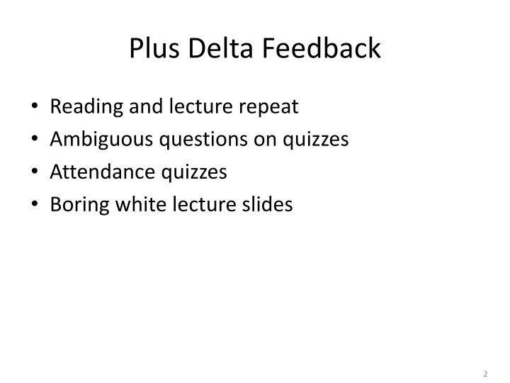 Plus Delta Feedback