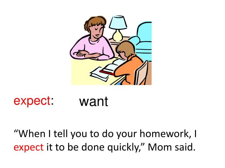 """When I tell you to do your homework, I"