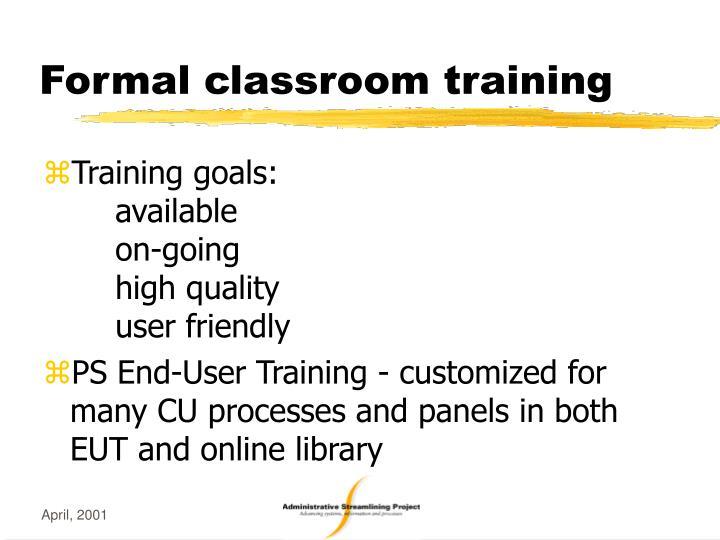 Formal classroom training