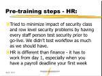 pre training steps hr