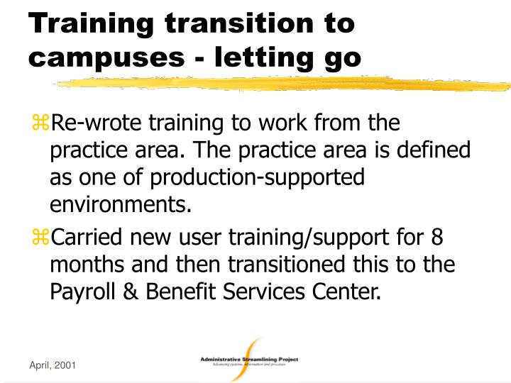 Training transition to campuses - letting go