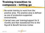 training transition to campuses letting go