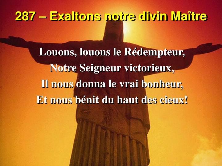 287 – Exaltons notre divin Maître