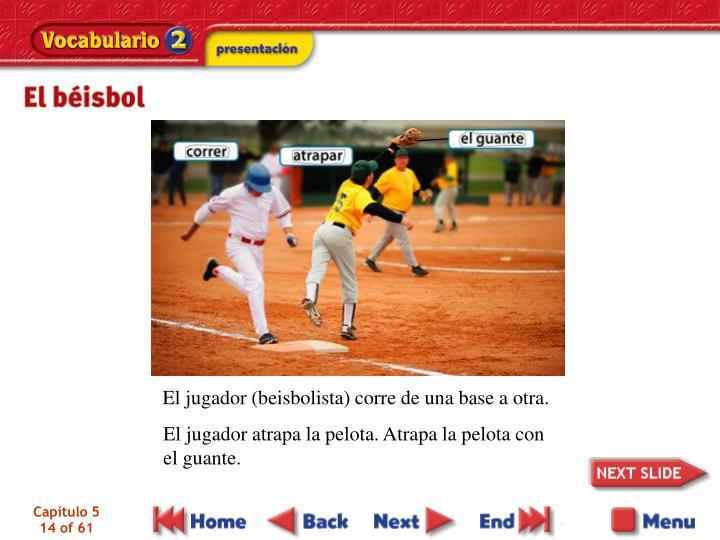El jugador (beisbolista) corre de una base a otra.