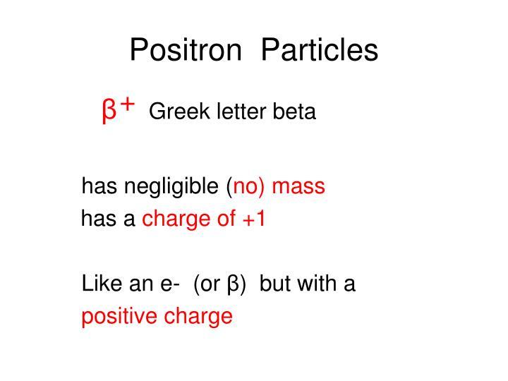 Positron  Particles