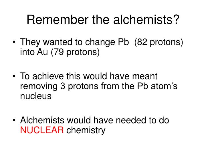 Remember the alchemists?