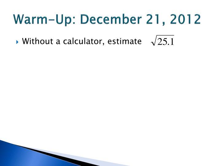Warm-Up: December 21, 2012