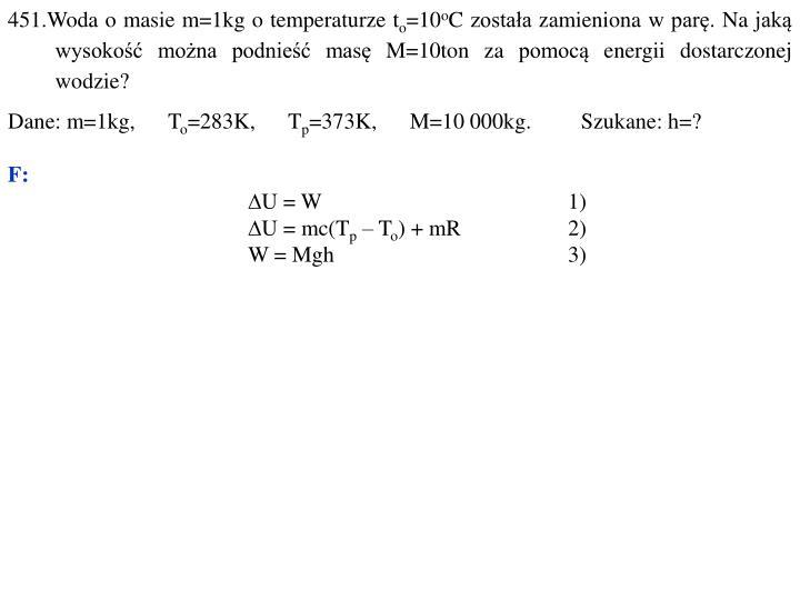 451.Woda o masie m=1kg o temperaturze t