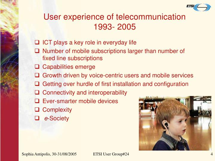 User experience of telecommunication 1993- 2005
