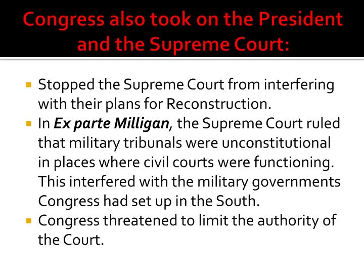 Congress also took on the President and the Supreme Court: