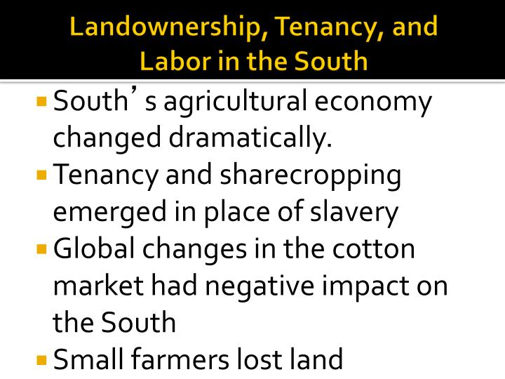 Landownership, Tenancy, and Labor in the South