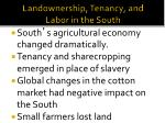 landownership tenancy and labor in the south