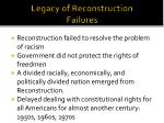legacy of reconstruction failures