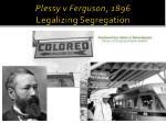 plessy v ferguson 1896 legalizing segregation