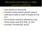 reconstruction begins in 1863 lincoln s 10 plan