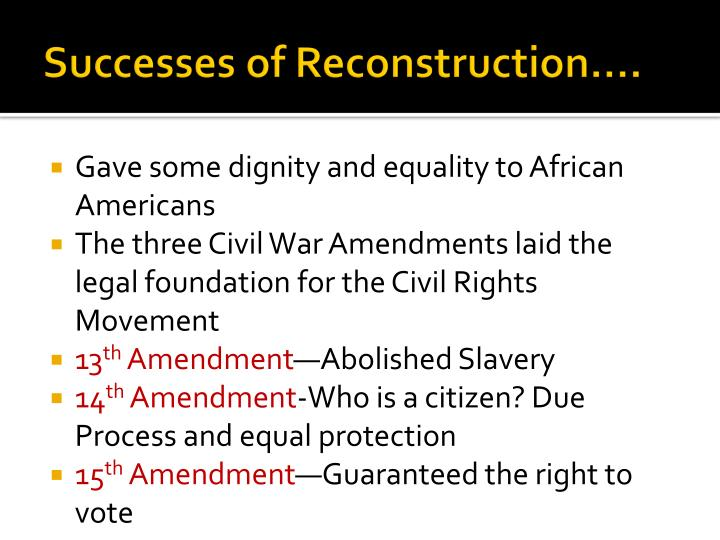 Successes of Reconstruction….