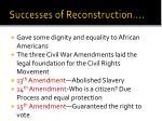 successes of reconstruction