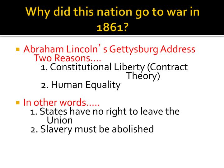 Why did this nation go to war in 1861?
