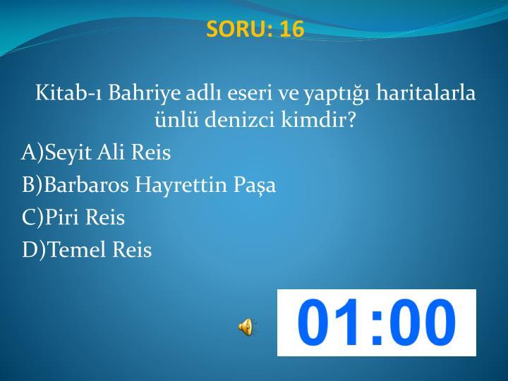 SORU: 16