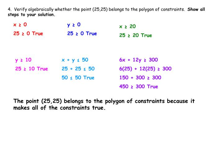 4.  Verify algebraically whether the point (25,25) belongs to the polygon of constraints.