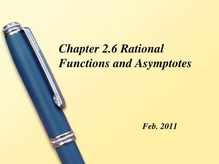 Chapter 2.6 Rational Functions and Asymptotes