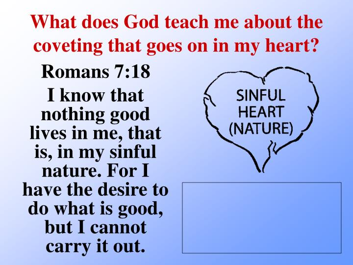 What does God teach me about the coveting that goes on in my heart?