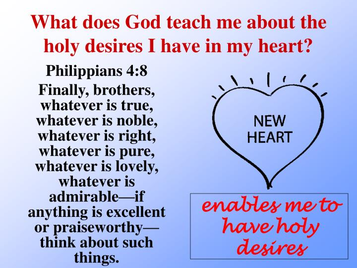 What does God teach me about the holy desires I have in my heart?