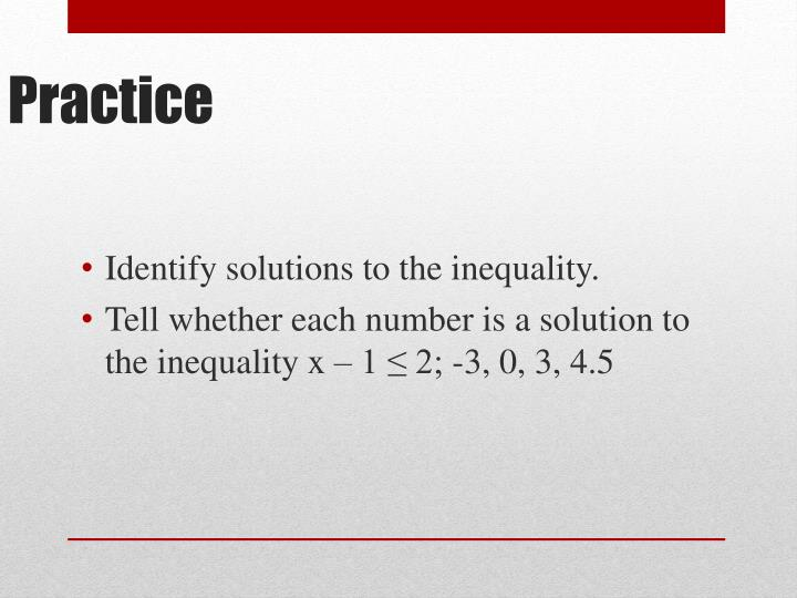 Identify solutions to the inequality.