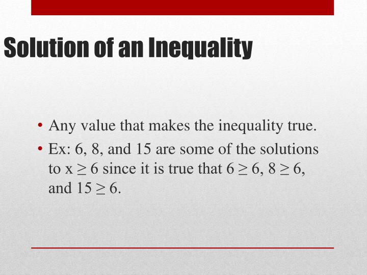 Any value that makes the inequality true.