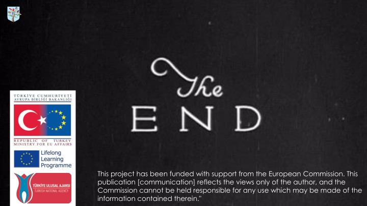 This project has been funded with support from the European Commission. This publication [communication] reflects the views only of the author, and the Commission cannot be held responsible for any use which may be made of the information contained therein.""