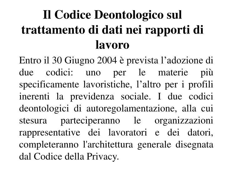 Il Codice Deontologico sul trattamento di dati nei rapporti di lavoro
