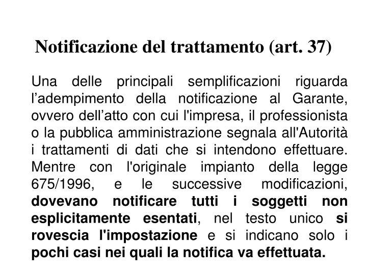 Notificazione del trattamento (art. 37)