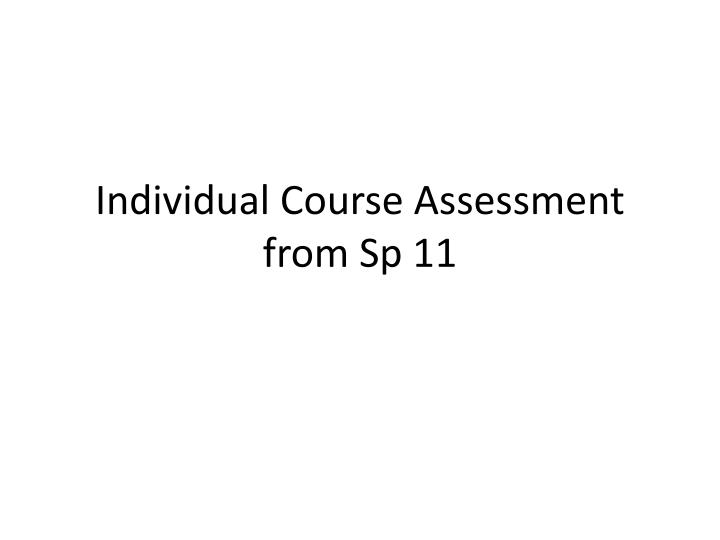 Individual course assessment from sp 11
