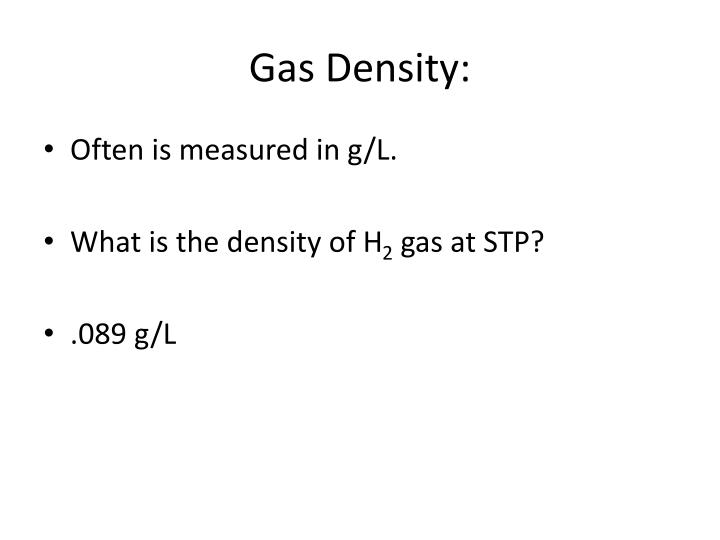 Gas Density: