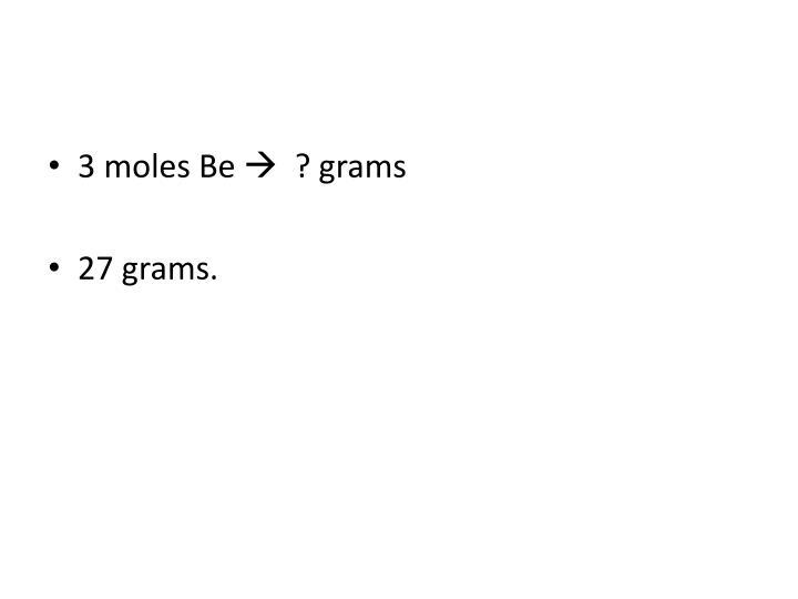 3 moles Be