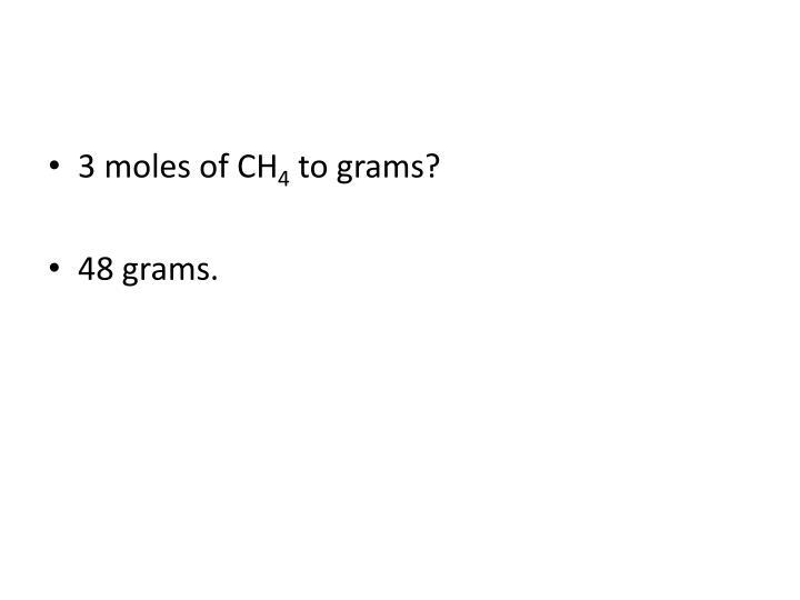 3 moles of CH