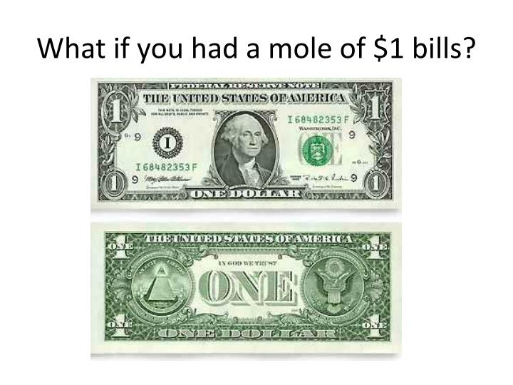 What if you had a mole of $1 bills?
