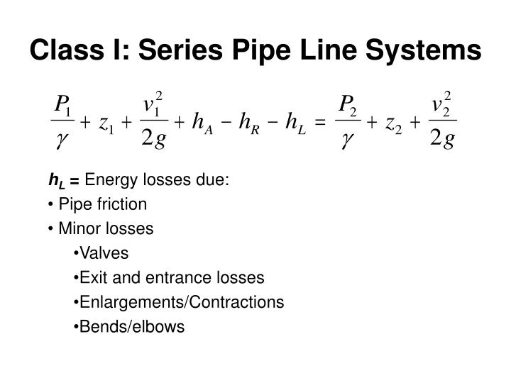 Class I: Series Pipe Line Systems