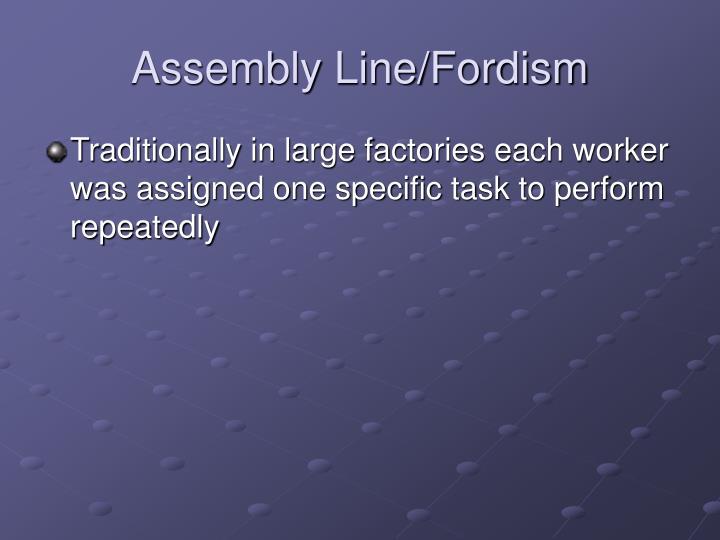 Assembly Line/Fordism