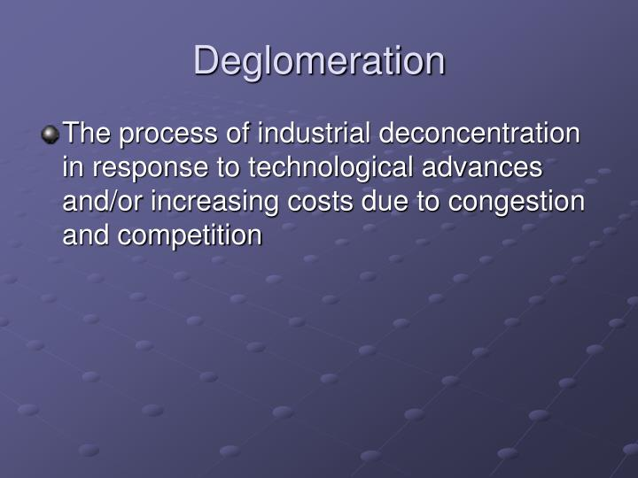Deglomeration