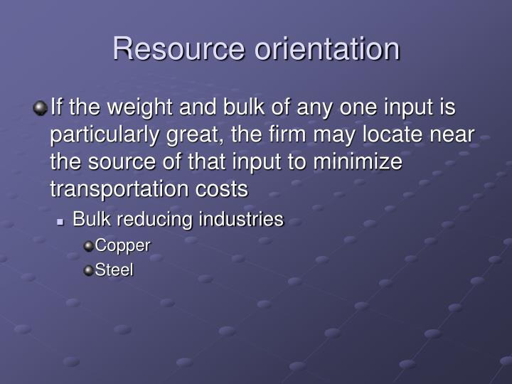 Resource orientation