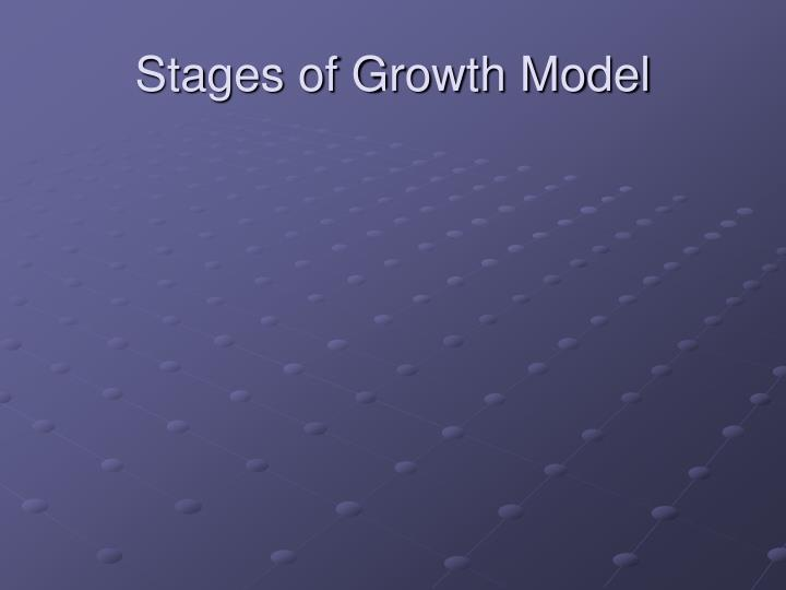 Stages of Growth Model