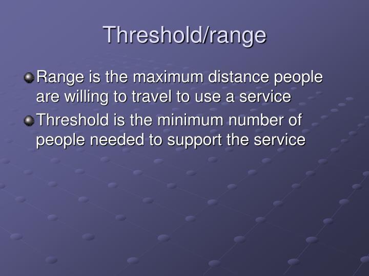 Threshold/range