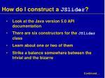 how do i construct a jslider