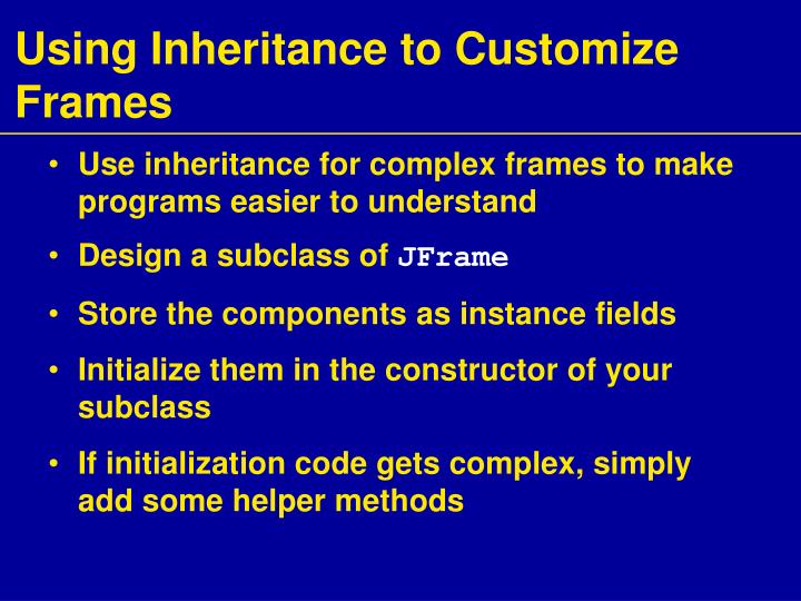 Using Inheritance to Customize Frames