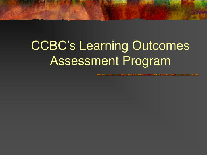 CCBC's Learning Outcomes Assessment Program