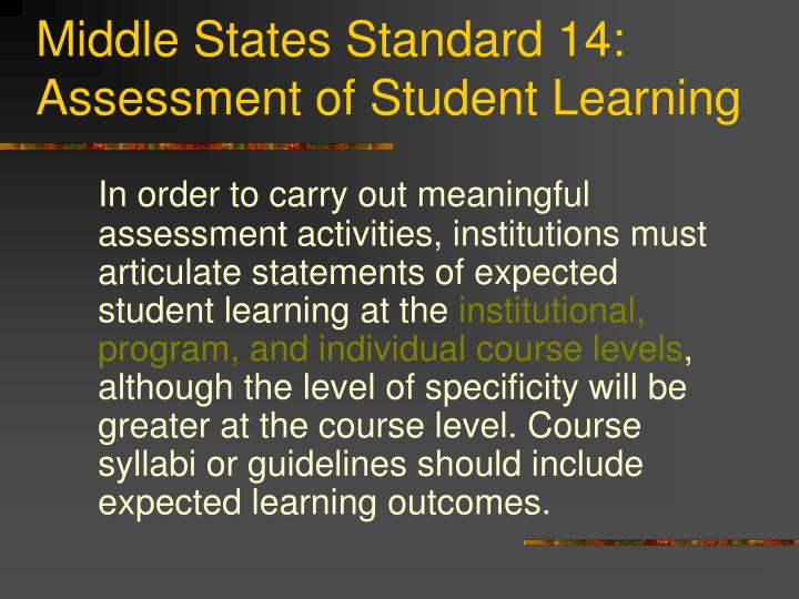 Middle States Standard 14: Assessment of Student Learning