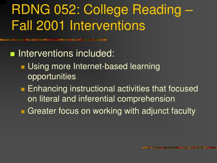 RDNG 052: College Reading – Fall 2001 Interventions